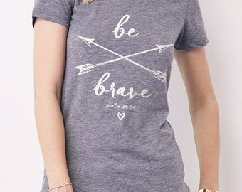 Be Brave // Christian T-Shirt for Women // Junior Cut Ultra-Soft Heather Gray Tri-Blend Shirt // Handmade