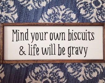Mind Your Own Biscuits / Framed Wood Sign / Southern Humor / Farmhouse Decor