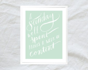 a sunday well spent brings a week of content - mint green inspirational quote poster - hand lettering