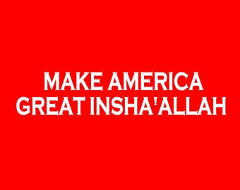 Make America Great Insha'Allah Long Sleeve Screen Print T-shirt in Mens or Womens Sizes S-3XL