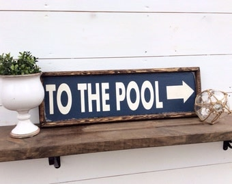 To The Pool Sign Pool Sign CUSTOM COLORS AVAILABLE