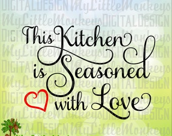 This Kitchen is Seasoned with Love Script Heart Kitchen Art Design Clip Art and Cut File Jpeg Png SVG EPS DXF Formats Instant Download