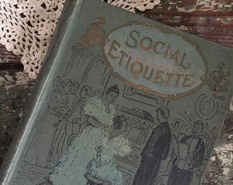 Antique Victorian Social Etiquette Book 1896 Manners and Customs of Polite Society by Maud C. Cooke