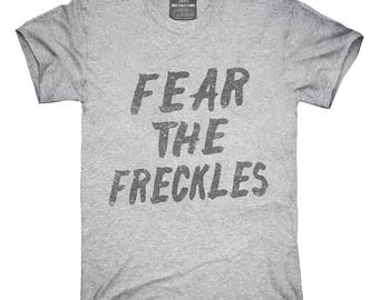 Fear The Freckles T-Shirt, Hoodie, Tank Top, Gifts
