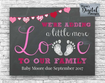 PRINTABLE Pregnancy Baby Announcement - Adding Little More Love To Our Family - Valentine's Day / Photo Prop / Card / Valentine / JPEG FILE