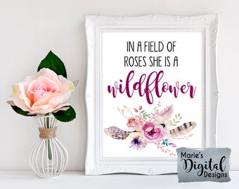 INSTANT DOWNLOAD - Printable In A Field Of Roses She Is A Wildflower / Boho Tribal Floral Wall Art / Inspirational Quote / JPEG file BH01