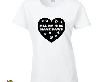 All My Kids Have Paws (Tshirts / Hoodies / Tanktops / Aprons)