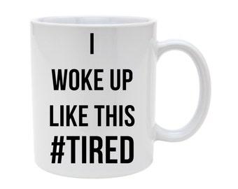 Tired mug