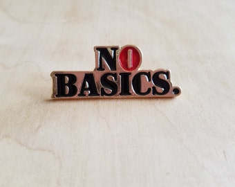 No Basics Enamel Pin