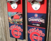 Cool Chicago Cubs World Series Bottle Opener / World Series Champs / Wall Mounted