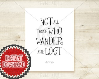 Not All Who Wander Are Lost Literary Print J.R.R. Tolkien Book Travel Quote Printable File Instant Download Wall Art Decor Typography 1701D