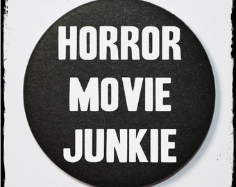 Horror movie junkie 25mm badge - horror badge - horror badges - punk badges - punk - horror badges - available in two colours - 25mm badge