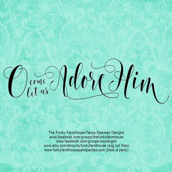 "SVG, & PNG - ""O come let us adore Him"""