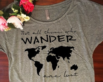 Not all those who wander are lost shirt // Dolman style, Gift for her, Wanderlust shirt, Map tee, Graphic tee, Womens travel tshirt