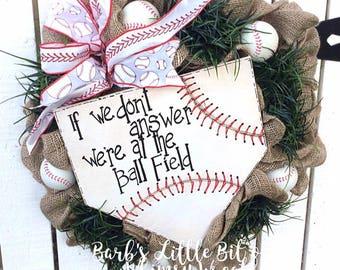 SALE, Baseball Wreath, If we don't answer, we're at the ball field wreath, Baseball, Baseball Gifts, Baseball Moms, Baseball Base Sign