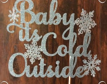 Baby It's Cold Outside Cake Topper - Christmas Cake Topper - Christmas Party Decorations - Christmas Party Decor - Christmas Party Cake Top