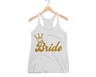 Bride Bachelorette Party Top Tank, Wedding Party Shirt, Bride Gift Tank, Bride Tank, Bride Clothing, Wedding, Bride Custom Printed Shirt
