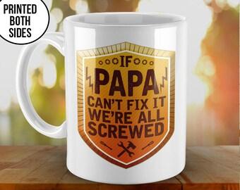Papa Mug. Mug for Papa, Papa Gift, Papa can't fix it, Fathers Day, Personalized Mug, Grandparents Gift, Personalized Papa