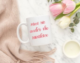 meet me under the mistletoe {red - christmas coffee mug}