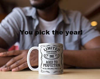 Limited Edition, Aged to Perfection Mug, Birthday Gift for him, Custom Mug, Birthday Mug, Gift for Dad