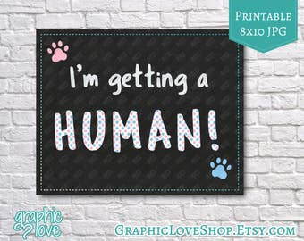 Printable I'm Getting a Human Pet Pregnancy Announcement | 8x10 JPG File, Instant Download