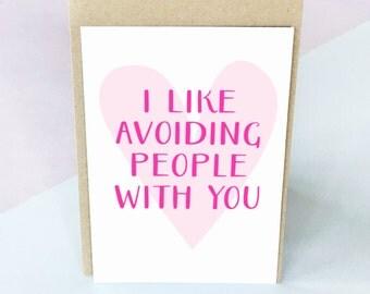 Avoiding People Card, Funny Card, Love Card, Anniversary Card, Cute card