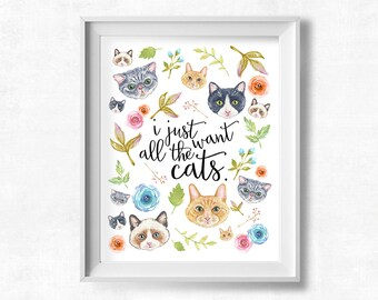 Funny Cat Lover Gift, I Just Want All the Cats Printable Art, Cat Art Printable, 8x10 Instant Download