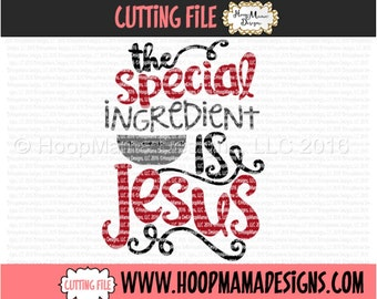 The Special Ingredient Is Jesus - Kitchen Towel SVG DXF eps and png Files for Cutting Machines Cameo or Cricut Christmas Gift