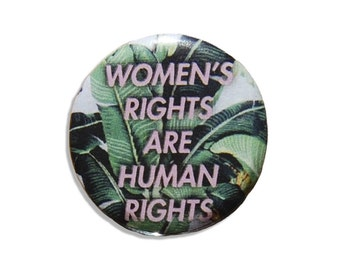 pinback feminist pin button- Women's Rights are Human Rights Feminist Pin- Mini Size