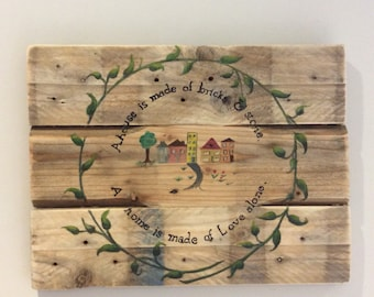 Home Sign House Sign Wall Art Wooden Quote Hand painted Art Laurel Leaves Love Sign Valentine House Wedding gift House warming gift Recycle