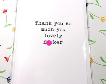Thank you/thanks/offensive/funny/swearing/rude/blank/card