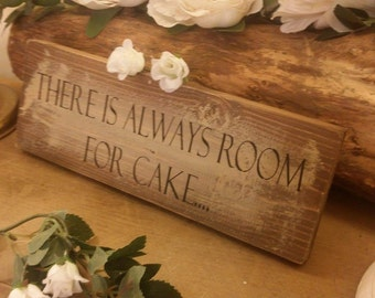 There's always room for cake sign plaque decoration for home wedding business. Handmade quality sign cake lovers photo prop