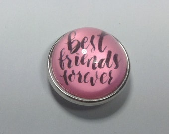 20mm BEST FRIENDS FOREVER snap..Glass...FIts 18-20mm snap products