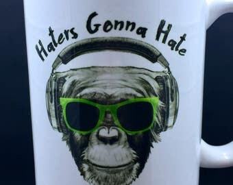 Coffee Mug Monkey Coffee Mug Coffee Cup Ceramic Coffee Mug Funny Mug 15 oz Mug  Haters Gonna Hate Monkey Mug Coffee Humor Mugs