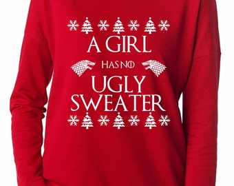 A Girl Has No Ugly Sweater Game of Thrones Inspired Arya Stark Holiday Shirt. Red or Green Long Sleeve GoT Shirt. Ugly Sweater  Party