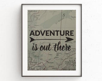 Travel Poster, Adventure is Out There, Travel Quote, Travel Wall Print, Map Art, Nursery Decor, Wanderlust Poster, Typography, Adventure