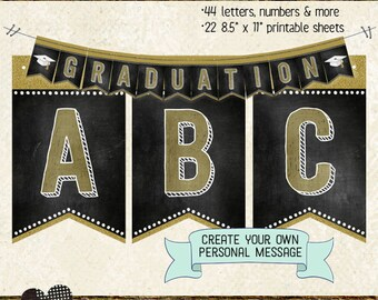 GRADUATION BANNER LETTERS, class of 2017, numbers & extras, create personalized message, bunting, garland, grad party, gold, black