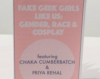 Fake Geek Girls Like Us: Gender, Race & Cosplay Zine