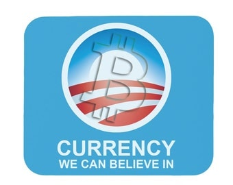 Bitcoin Currency We Can Believe In Parody Mouse Pad