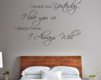 I Always Will - Vinyl Wall Decal Quote