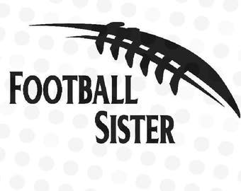 Football Sister SVG - Football Family Svg - Svg Football - Cut File for Silhouette Cameo - Cameo Svg - Football Clipart