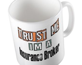 Trust me I'm a INSURANCE BROKER mug