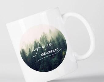 Life is an Adventure Wanderlust Mountain Motivational Inspirational Pine Trees Mug M1340