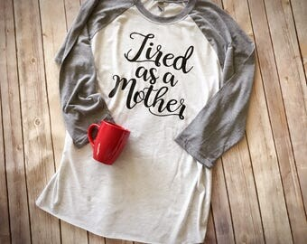 Tired as a Mother Raglan