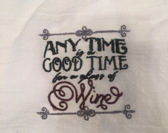Anytime is a good time for a glass of wine towel