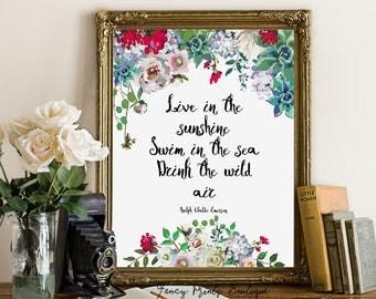 Live in the sunshine ,Swim in the sea ,Drink the wild air Ralph Waldo Emerson printable wall art , Emerson quote, Ralph Waldo quote