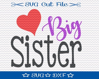 Big Sister SVG File / SVG Cut File for Silhouette / Little Girl svg / Best Sister svg
