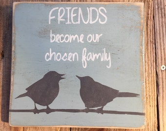 Going away gift,Best friend gift,FREE SHIPPING,Friends become our chosen Family,friends gift,housewarming gift,bestie gift,bff wood sign