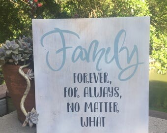 Family forever for always,Family quote sign,family for always,Wood sign saying,Wood signs,Shabby Chic Sign,family room sign,wood transfer