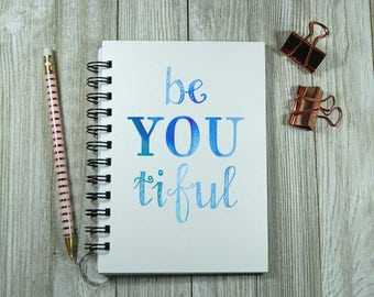 be You tiful Notebook/Journal